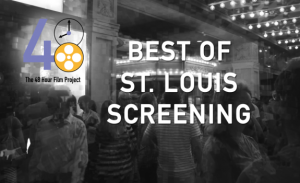 Best of St. Louis 48HFP Screening June 10