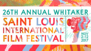 26th Annual Whitaker St. Louis International Film Fest Opens November 2nd