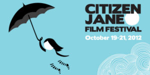Citizen Jane Film Festival 2012